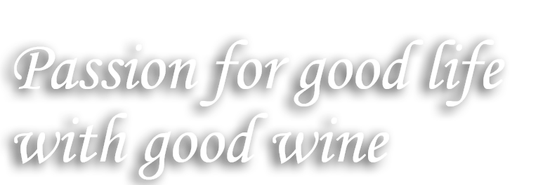 Passion for good life with good wine